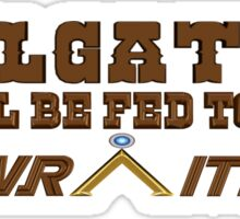 Tailgaters will be Fed to the Wraith! Sticker