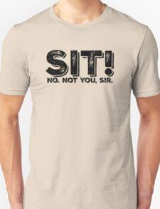 Sit! No. Not You, Sir. Clue T-Shirt