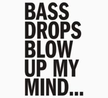 Bass Drops Blow Up My Mind (black) Kids Clothes