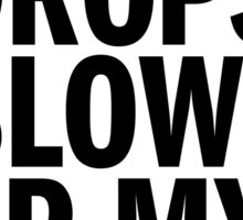 Bass Drops Blow Up My Mind (black) Sticker
