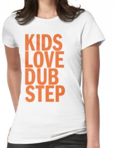 Kids Love Dubstep (orange) Womens Fitted T-Shirt