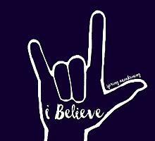 I Believe by maddy b