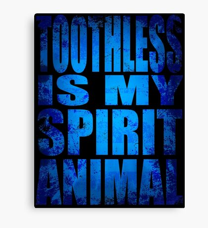 Toothless is my Spirit Animal Canvas Print