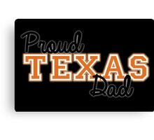 Proud Texas Dad for Dark Backgrounds Canvas Print