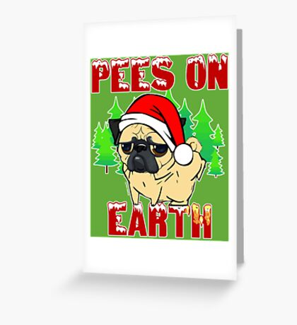 Pees on Earth Pug Greeting Card
