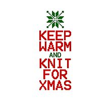Keep Warm and Knit for Xmas Photographic Print