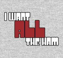 I Want All The Ham v.2 One Piece - Long Sleeve