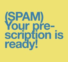 (Spam) Your prescription! (Cyan type) by poprock