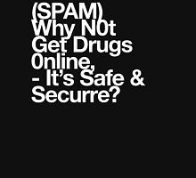 (Spam) Get drugs online! (White type) Unisex T-Shirt