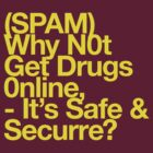 (Spam) Get drugs online! (Yellow type) by poprock
