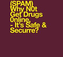 (Spam) Get drugs online! (Yellow type) Unisex T-Shirt