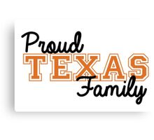 Proud Texas Family Canvas Print