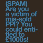 (Spam) Mis-sold PPI! (Cyan type) by poprock