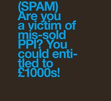 (Spam) Mis-sold PPI! (Cyan type) Unisex T-Shirt