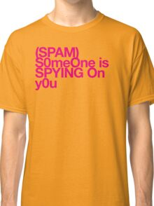 (Spam) Someone is spying! (Magenta type) Classic T-Shirt