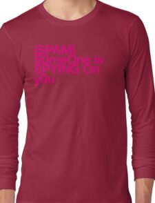 (Spam) Someone is spying! (Magenta type) Long Sleeve T-Shirt