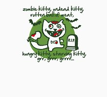 zombie kitty, undead kitty, rotten ball of meat... Unisex T-Shirt