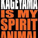 Kageyama is my Spirit Animal by Penelope Barbalios