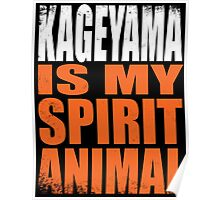 Kageyama is my Spirit Animal Poster