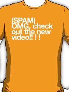 (Spam) OMG video! (White type) T-Shirt