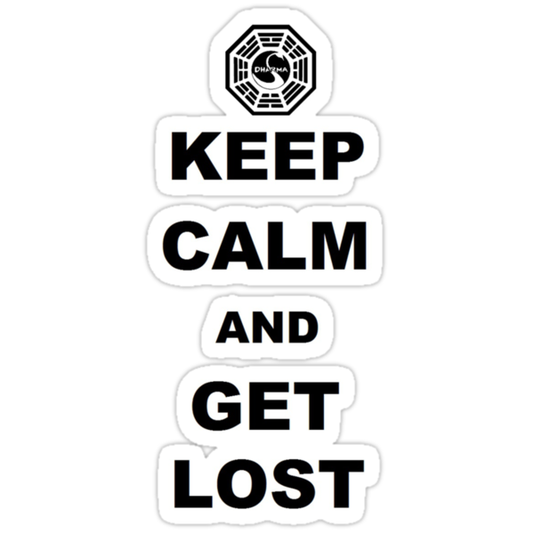 Keep Calm And Get Lost by amanoxford