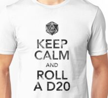 Keep Calm and Roll a D20 (Black Text) Unisex T-Shirt