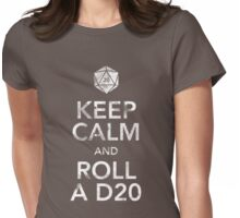 Keep Calm and Roll a D20 (White Text) Womens Fitted T-Shirt