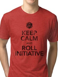 Keep Calm and Roll Initiative (Black Text) Tri-blend T-Shirt