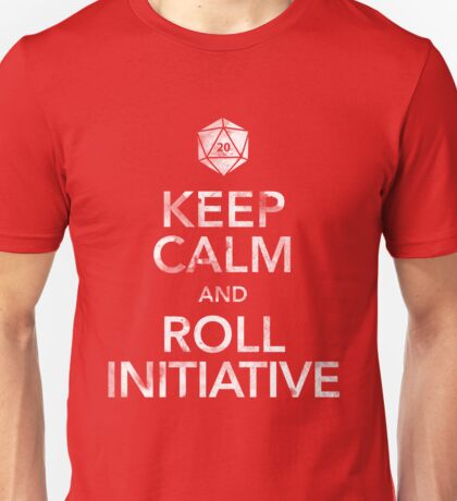 Keep Calm and Roll Initiative (White Text) Unisex T-Shirt