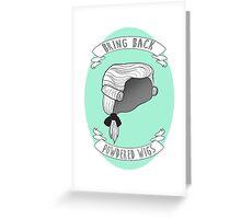 Bring Back Powdered Wigs Greeting Card