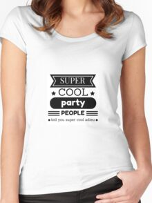 Super Cool Party People Women's Fitted Scoop T-Shirt