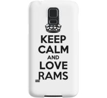 Keep Calm and Love RAMS Samsung Galaxy Case/Skin