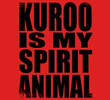 Kuroo is my Spirit Animal T-Shirt