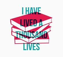 I have lived a thousand lives Unisex T-Shirt