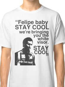 Felipe Baby, Stay Cool Classic T-Shirt