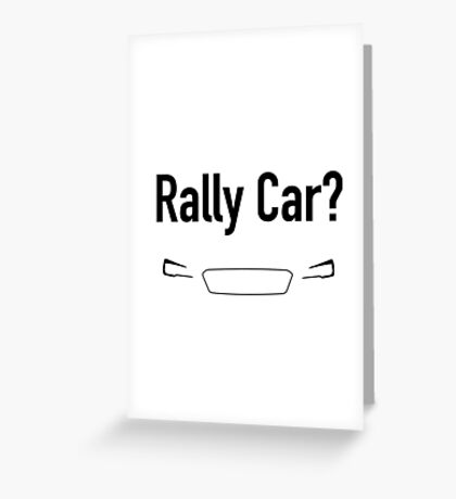 Rally Car? With Headlights - Multiple Product Styles Available  Greeting Card