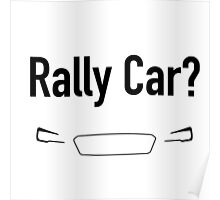 Rally Car? With Headlights - Multiple Product Styles Available  Poster