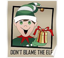 DON'T BLAME THE ELF Poster