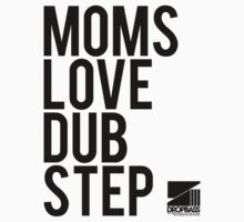 Moms Love Dubstep (black) Kids Clothes
