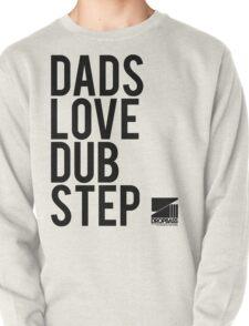 Dads Love Dubstep (black) Pullover