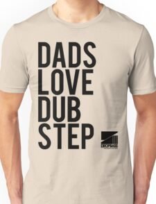Dads Love Dubstep (black) Unisex T-Shirt
