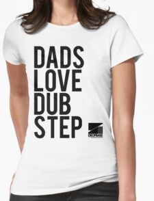 Dads Love Dubstep (black) Womens Fitted T-Shirt