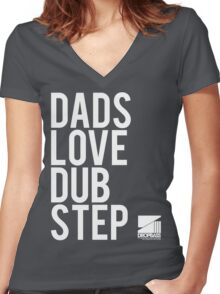Dads Love Dubstep  Women's Fitted V-Neck T-Shirt