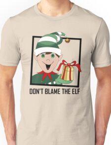 DON'T BLAME THE ELF Unisex T-Shirt