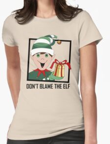 DON'T BLAME THE ELF T-Shirt