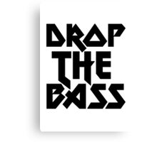 Drop The Bass (ferrum) [dark] Canvas Print