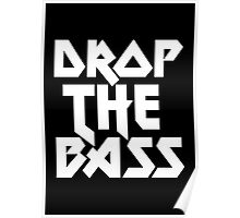 Drop The Bass (ferrum)  Poster