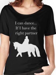 I can dance... Women's Relaxed Fit T-Shirt