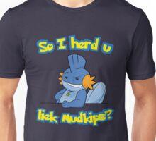 So I Herd U Liek Mudkips Unisex T-Shirt