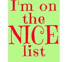 I'm on the Nice List Photographic Print